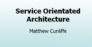 Service Orientated Architecture